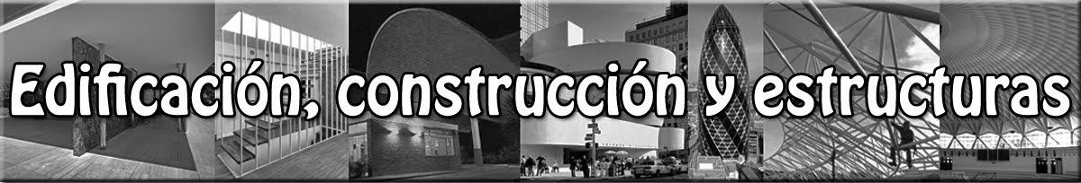 Edificación, construcción y estructuras
