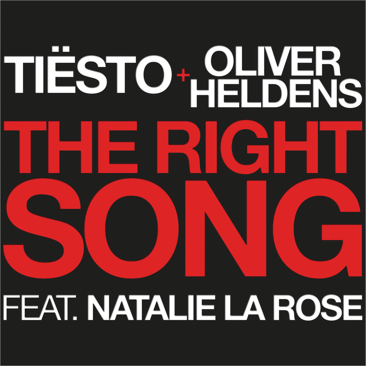 Tiësto & Oliver Heldens - The Right Song (feat. Natalie La Rose) - Single Cover