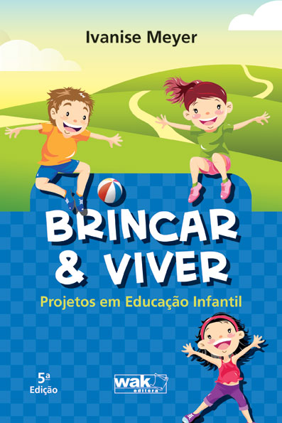 Conhea meu livro: Brincar &amp; Viver - Projetos em Educao Infantil