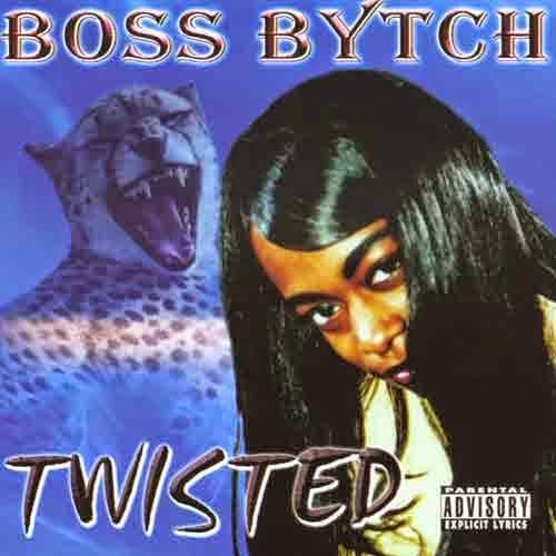 Boss Bytch - Twisted