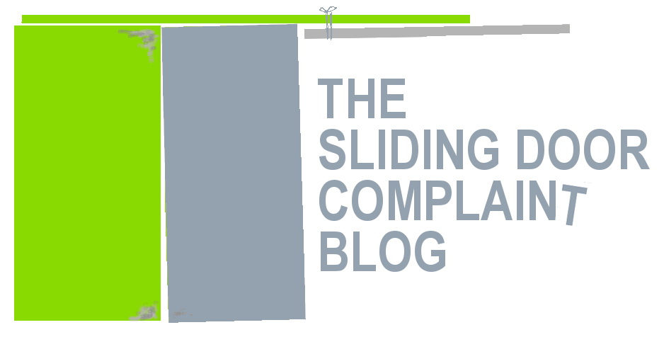 The Sliding Door Complaint Blog