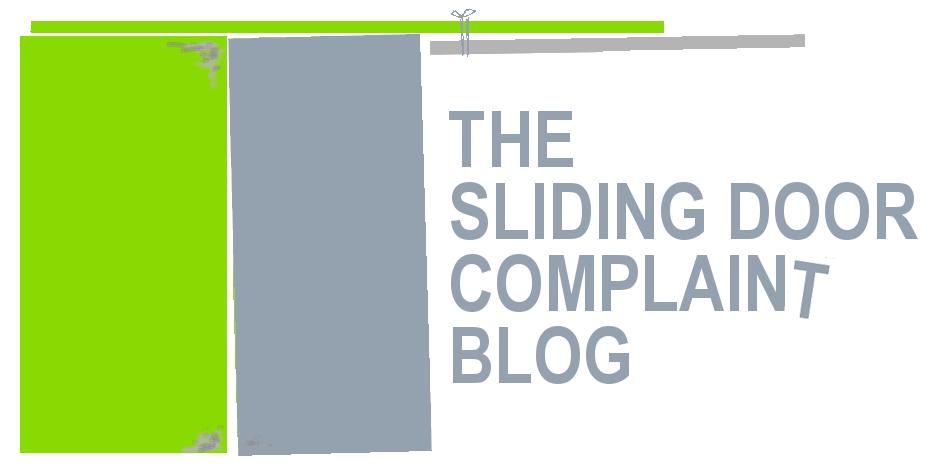 The Sliding Door Complaint Blog