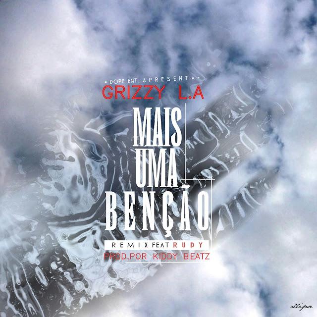 Rudy - Mais Uma Benção (Remix) [ft Grizzy L.A.]