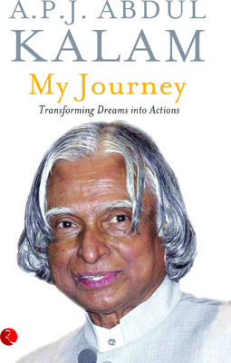 My Journey : Transforming Dreams into Actions - A. P. J. Abdul Kalam