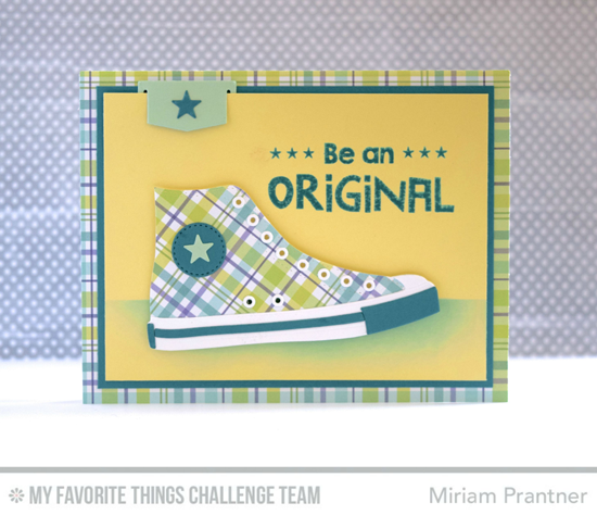 Be an Original Card by Miriam Prantner featuring the Laina Lamb Designs Be Original stamp set and All-Star High Tops Die-namics #mftstamps