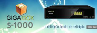 GIGABOX S1000 HD NOVA ATUALIZAÇÃO CHAVES 30W/61W - 16/07/2015