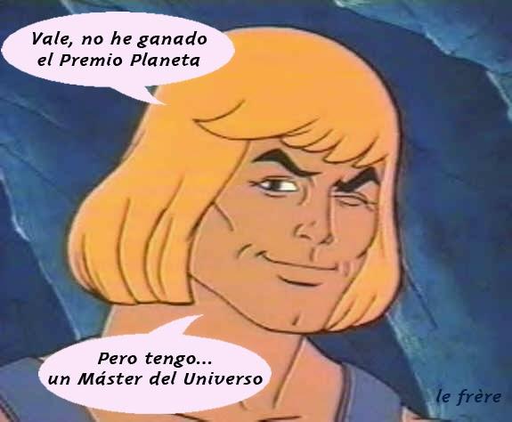 """premios"",""Planeta"",""He-man"",""Jorge Zepeda"",""máster"" ,""del Universo"",""chascarrillo"""