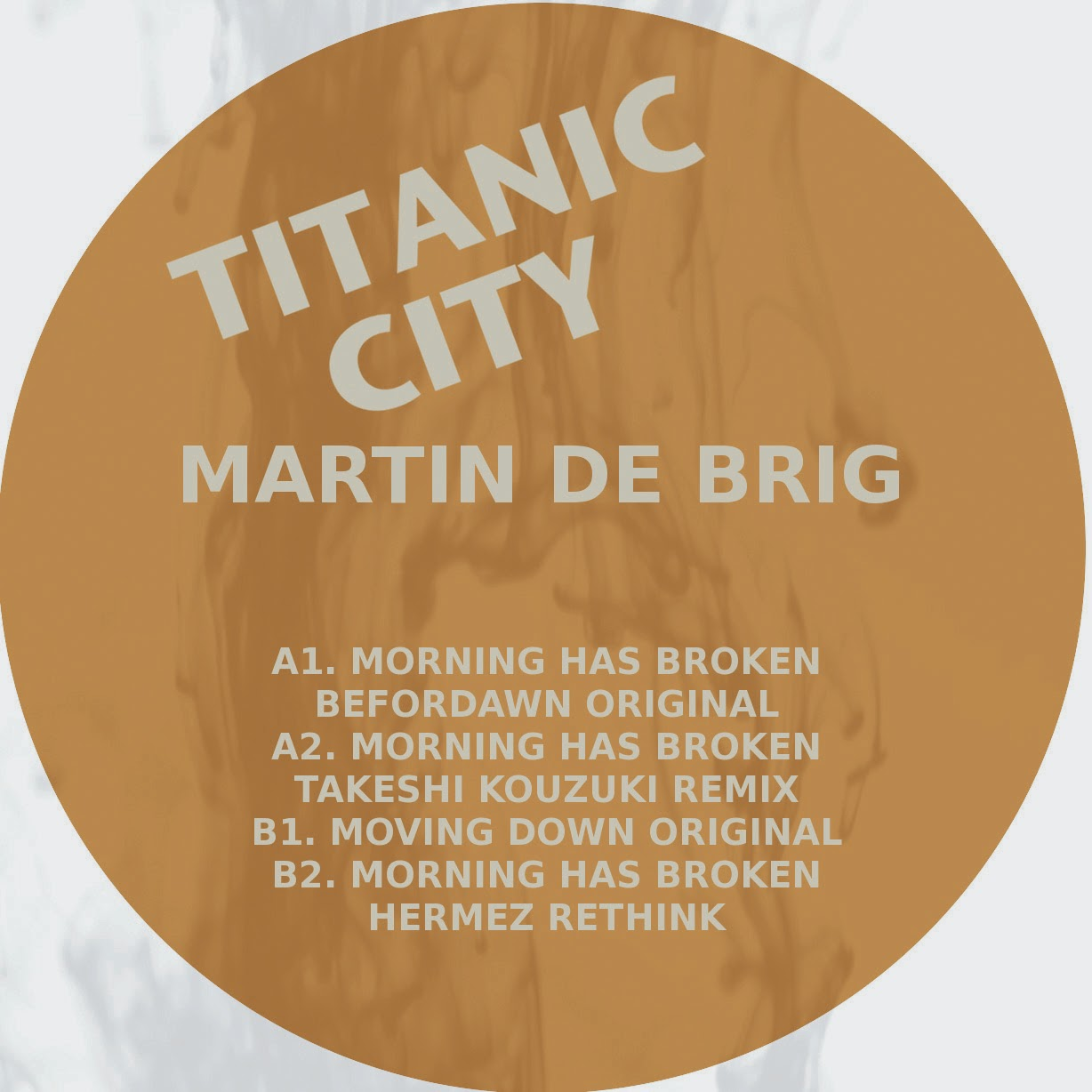Discosafari - MARTIN DE BRIG - Morning has Broken - Titanic City