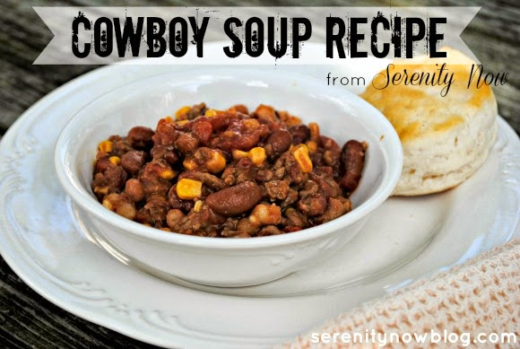 Cowboy Soup Recipe (Fall Comfort Food), from Serenity Now