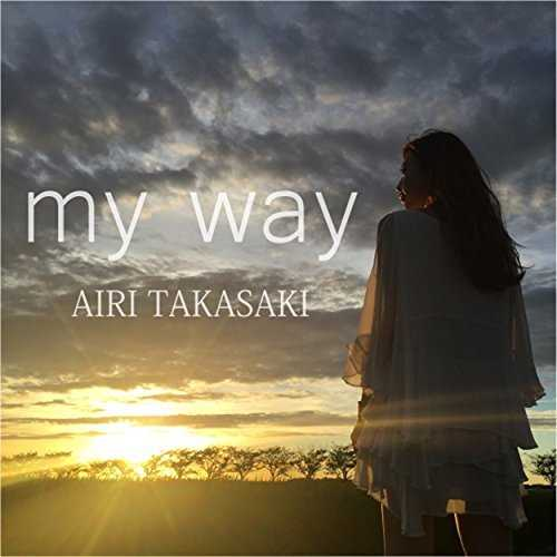 [Single] 高崎愛梨 – my way (2015.08.26/MP3/RAR)