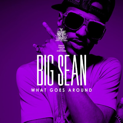 big sean what goes around lyrics. Big Sean - What Goes Around