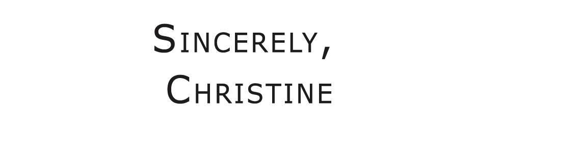 Sincerely, Christine
