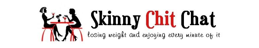 Skinny Chit Chat