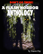 Don&#39;t Go There! A Flash Horror Anthology