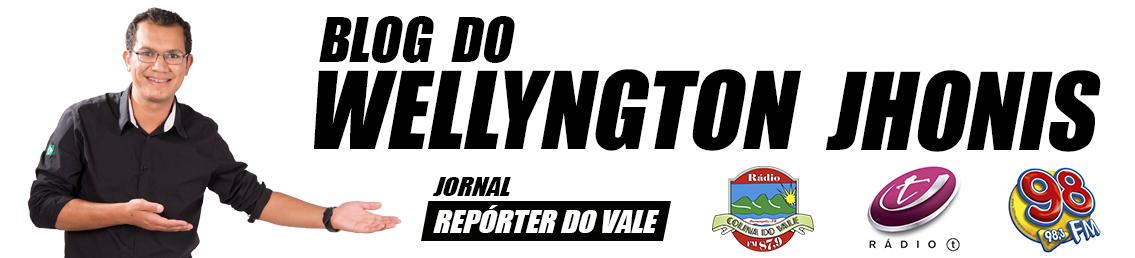 BLOG DO WELLYNGTON JHONIS - JORNAL REPÓRTER DO VALE
