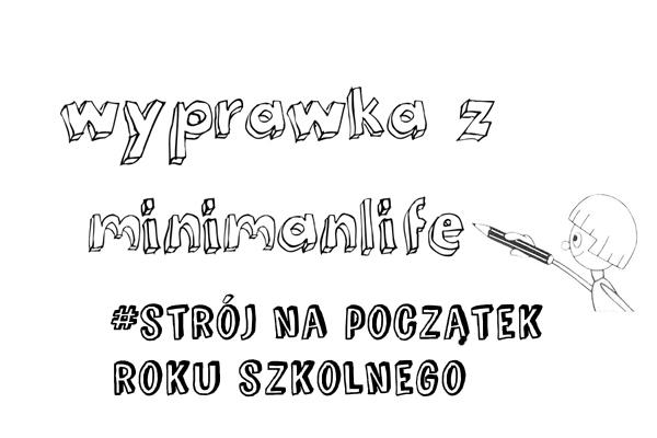 http://www.minimanlife.com/2015/08/wyprawka-z-minimanlife-cz3-pierwszy.html