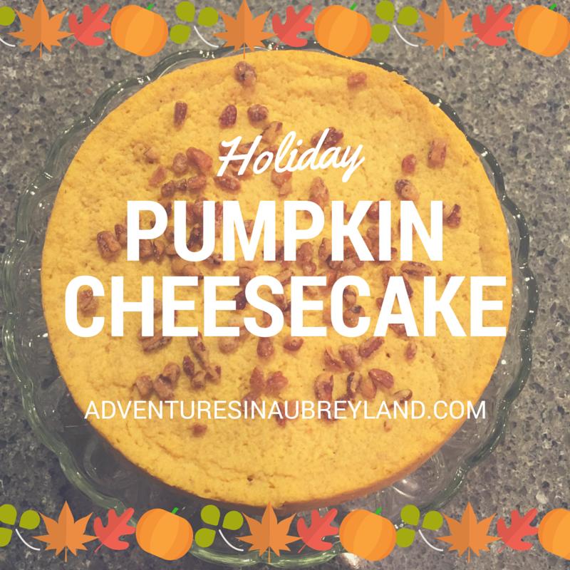 Always Aubrey Pumpkin Cheesecake And Thanksgiving