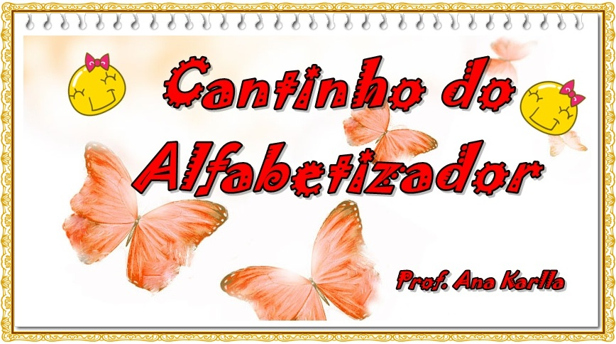 CANTINHO DO ALFABETIZADOR