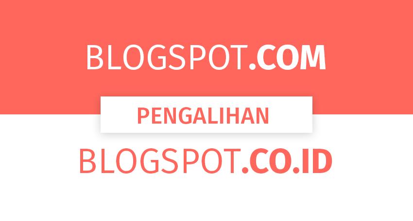 Cara Agar Blogspot.com tidak Berubah Menjadi Blogspot.co.id