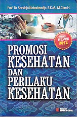 toko buku rahma: buku PROMOSI KESEHATAN DAN PERILAKU KESEHATAN, pengarang soekidjo notoatmodjo, penerbit rineka cipta