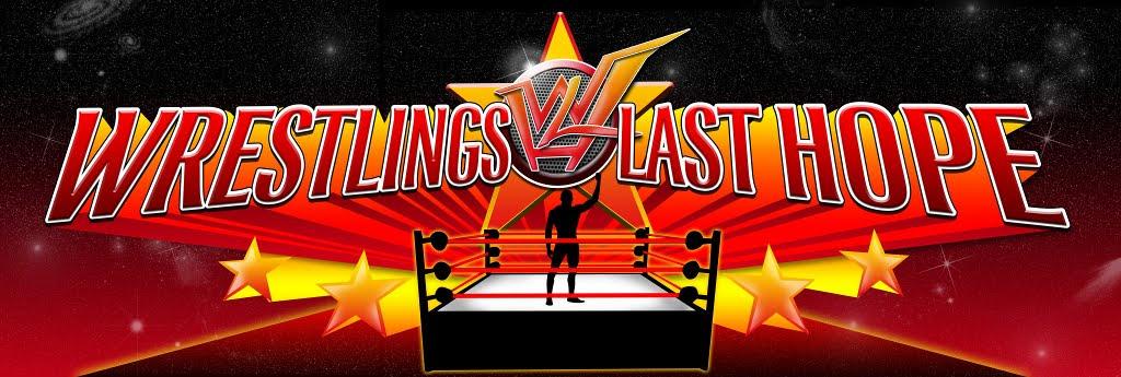 Wrestling's Last Hope