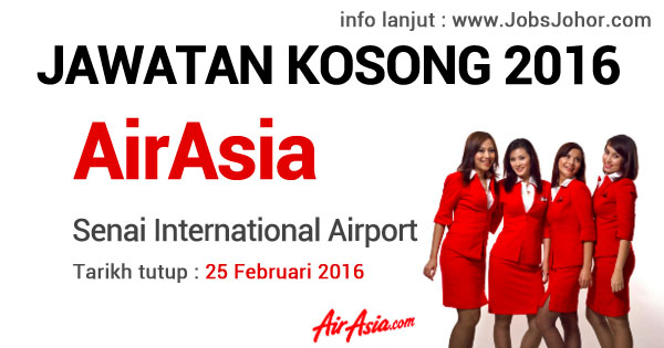 Jawatan Kosong AirAsia 2016 di Johor Bahru Senai International Airport