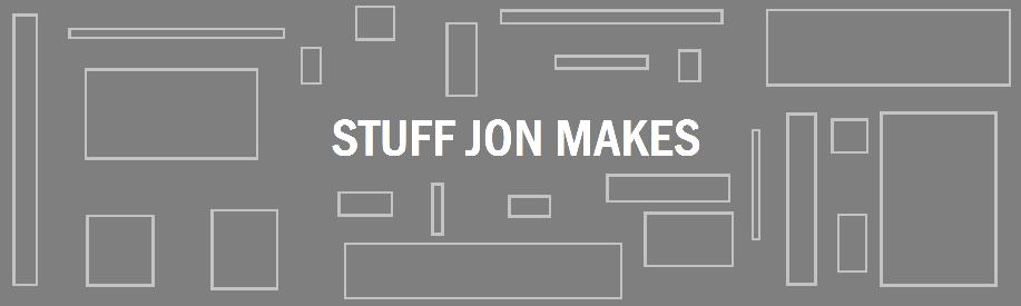 Stuff Jon Makes