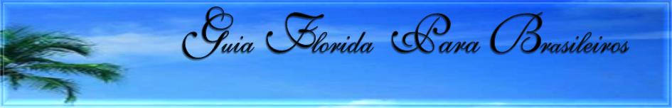 GUIA DA FLORIDA PARA BRASILEIROS