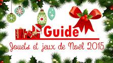 Guide des jouets et jeux de Noël 2015 (Partie 1/3)
