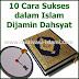 10 CARA SUKSES DALAM ISLAM YANG LUAR BIASA
