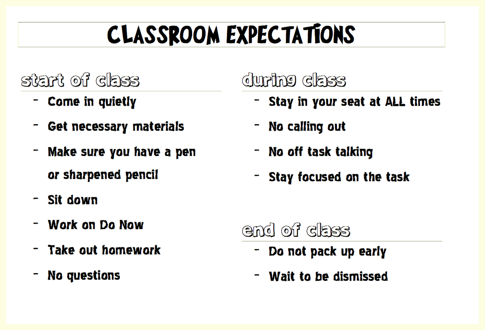 class expectations In addition to school wide expectations, teachers develop classroom expectations that are specific to classroom behavior while reinforcing school wide principles one of the most important.