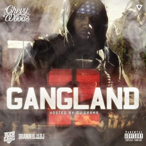 "Taylor Gang OG Chevy Woods ""Gang Land 2"" Hosted by DJ Drama"