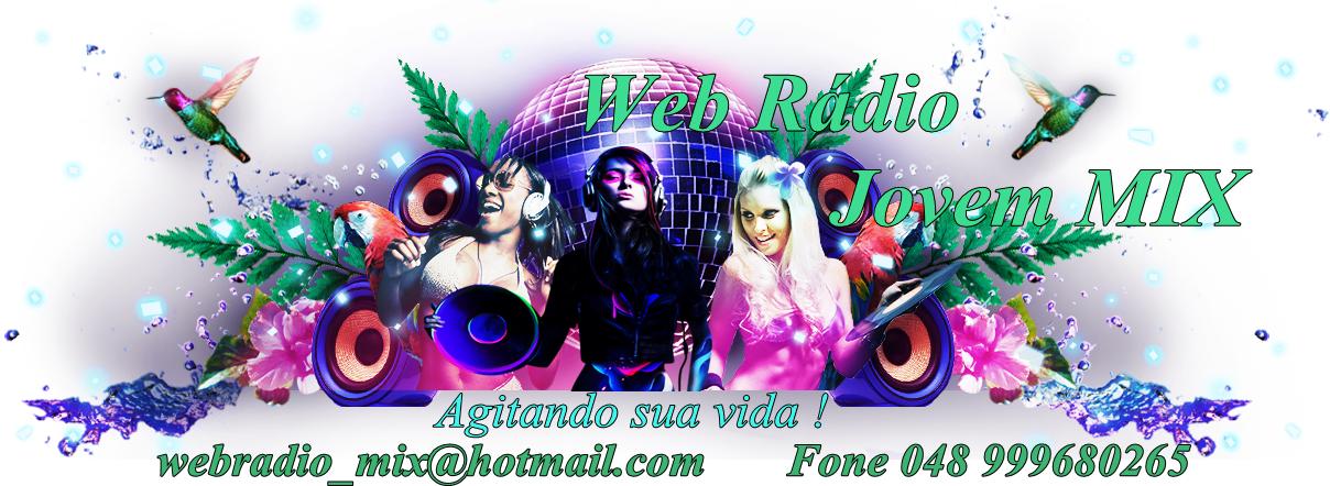 Web Radio Jovem Mix - 48 9968-0265 - Criciúma - SC