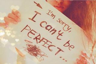 Lo siento, no soy perfecta