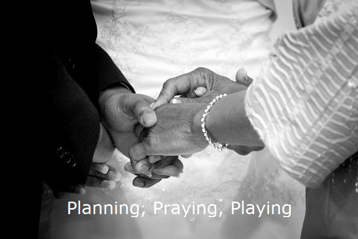 Planning, Praying, Playing