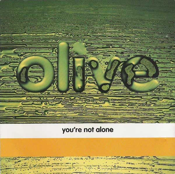 You Re Not In This Alone What Columbine: NUMBER ONES OF THE NINETIES: 1997 Olive: You're Not Alone