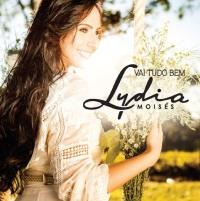 Lydia Moisés – Vai Tudo Bem