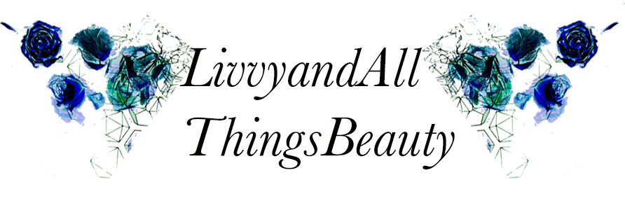Livvy and All Things Beauty