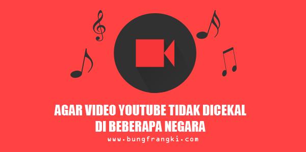 Agar Video Youtube Tidak Dicekal di Beberapa Negara