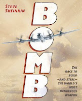 bookcover of BOMB: The Race To Build And Steal The World's Most Dangerous Weapon  by Steve Sheinkin