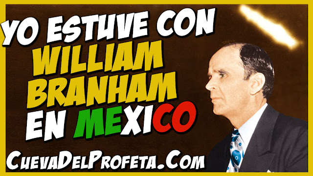 William Marrion Branham en Mexico Mensajes