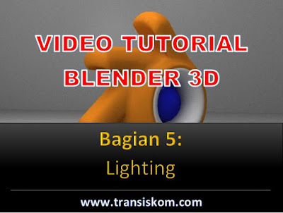 Video Tutorial Blender 3D Bagian 5: Lighting (Bahasa Indonesia)