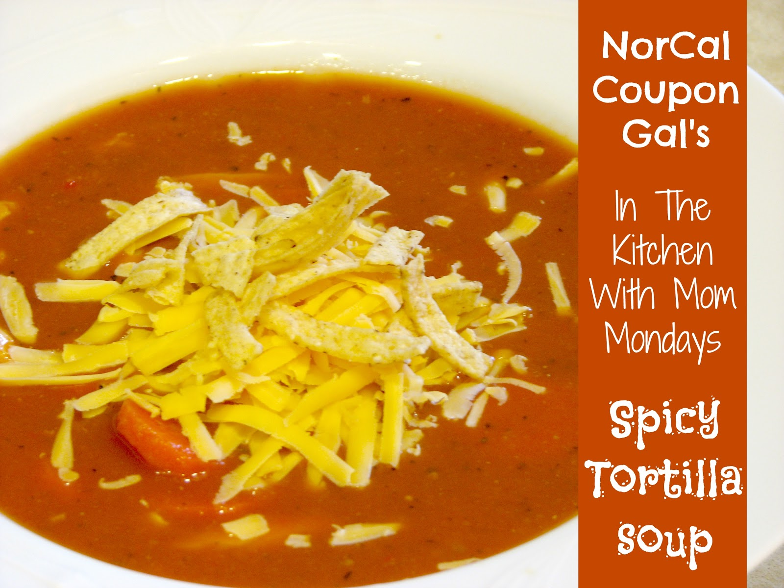 In The Kitchen With Mom Mondays: Spicy tortilla soup