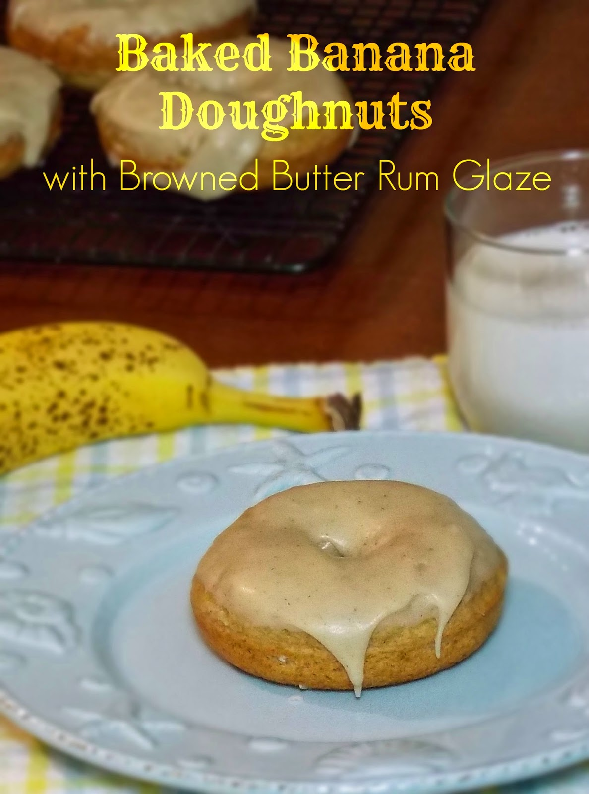 Baked Banana Doughnuts with Browned Butter Rum Glaze