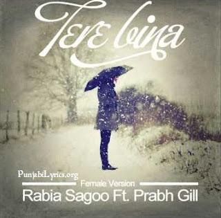 Tere Bina Lyrics - Rabia Sagoo Ft. Prabh Gill