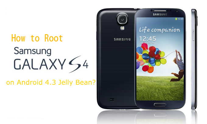 Root Samsung Galaxy s4, Rood Anroid 4.3 Jelly bean