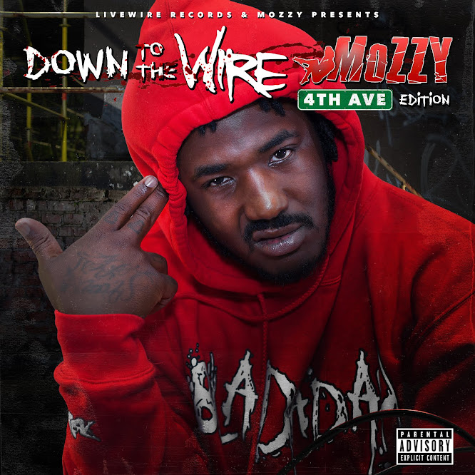 Mozzy - Down To The Wire 4th Ave Edition (2015)