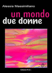 """Un mondo due donne"" di Alessia Massimiliano"