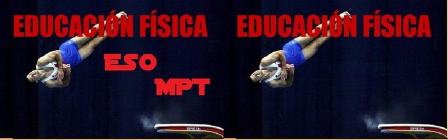 EDUCACIÓN FÍSICA  ESO MPT