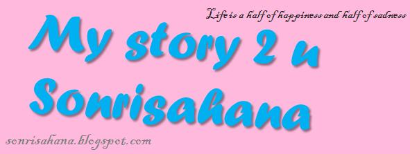 my story 2 u  -SonrisaHana- :)